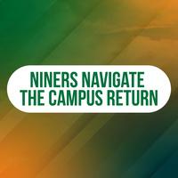 Niners Navigate the Campus Return