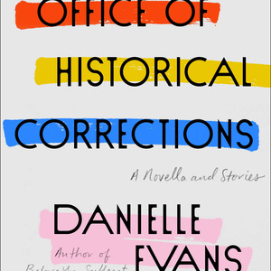Living Writers virtual book discussion: The Office of Historical Corrections by Danielle Evans