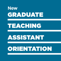 New Graduate Teaching Assistant Orientation