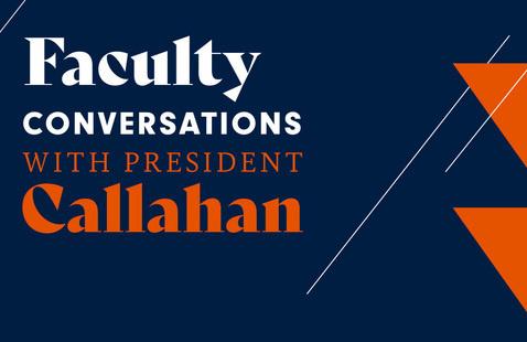 Faculty Conversation with President Callahan | September 2021