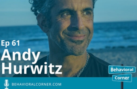 The Behavioral Corner Ep. 61 - Andy Hurwitz
