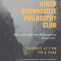 The UTRGV Brownsville Philosophy Club is meeting throughout the summer!
