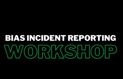 Bias Incident Reporting Workshop
