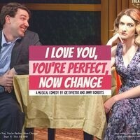 """""""I Love You, You're Perfect, Now Change"""" by Joe DiPietro and Jimmy Roberts"""