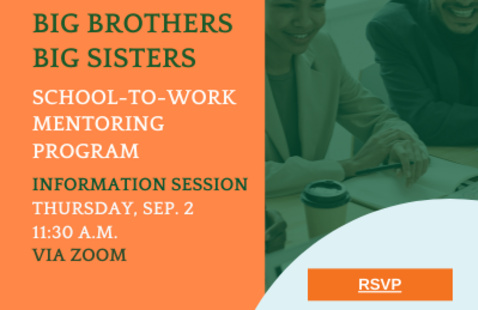 Big Brothers Big Sisters School-to-Work Mentoring Program Information Session