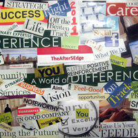 this image has a lot of words cut out from magazines. Words like career, success, life, you, experience, a world of difference, vision, services, community future, excellent and more.