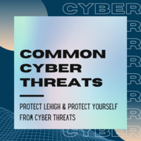 Protect Lehigh and Protect Yourself from Cyber Threats