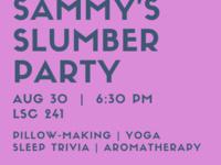 Sammy's Slumber Party, August 30 6:30 p.m.