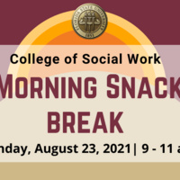 College of Social Work Morning Snack Break on Monday, August 23, 9-11am flyer