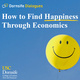 Dornsife Dialogues: How to Find Happiness Through Economics