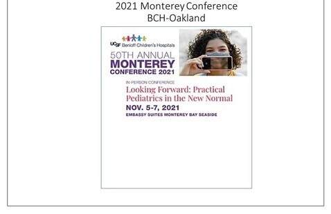 UCSF Benioff Children's Hospital Oakland's 50th Monterey Conference: Looking Forward: Practical Pediatrics in the New Normal