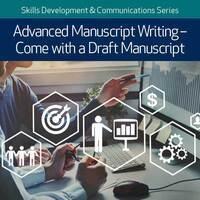 Advanced Manuscript Writing: Come with a Draft Manuscript