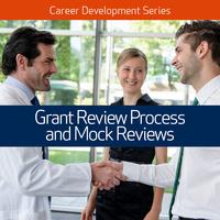 Grant Reviews Process, Mock Reviews