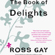 Cover of The Book of Delights by Ross Gay