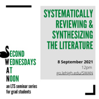 Systematically Reviewing and Synthesizing the Literature | Second Wednesdays @ Noon | LTS Seminar