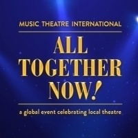 MUSIC THEATRE INTERNATIONAL' S ALL TOGETHER NOW!