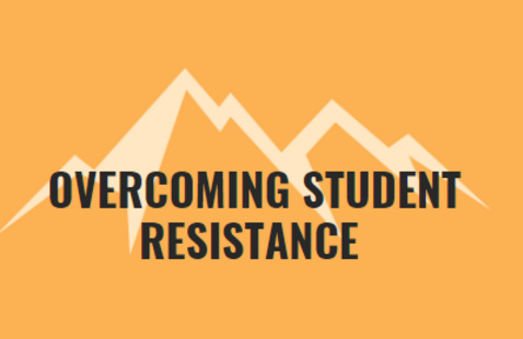 Lunch & Learn: Overcoming Student Resistance