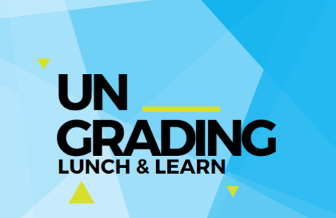 Lunch & Learn: Introduction to UNgrading
