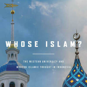 """""""The Western University and Modern Islamic Thought in Indonesia"""""""