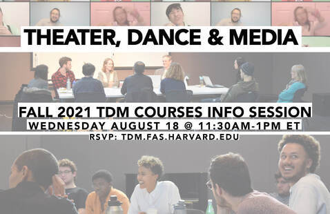 Theater, Dance & Media Fall 2021 Courses Info Session