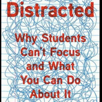 CAT Fall Book Discussion: Distracted: Why Students Can't Focus & What You Can Do About It