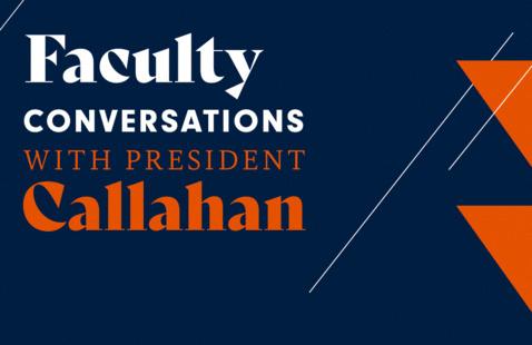Faculty Conversation with President Callahan   October 2021