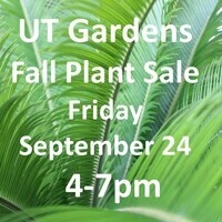 Fall Plant Sale - Gardens Members and UT Faculty/Staff