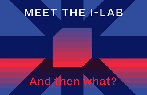 Blue and pink iconography creates a pinwheel-like image with text across that reads Meet the i-lab and then what?