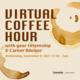 Virtual Coffee Hour with your Internship and Career Advisor