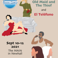"""""""The Old Maid & The Thief"""" and """"The Telephone"""" Presented by Mission Opera"""