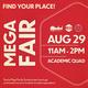 Mega Fair. Find your place. August 29, 11 am to 2 pm. Academic Quad.