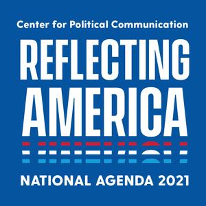 "University of Delaware's Center for Political Communication presents the National Agenda 2021 speaker series, ""Reflecting America"""