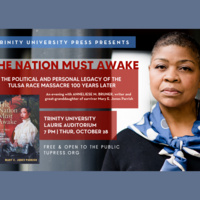 THE POLITICAL AND PERSONAL LEGACY OF THE TULSA RACE MASSACRE 100 YEARS LATER: An evening with ANNELIESE M. BRUNER