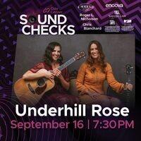 Sound Checks - Underhill Rose