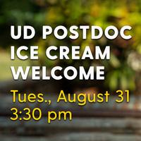 UD Postdoc Ice Cream Welcome - Tues., August 31, 3:30 p.m.