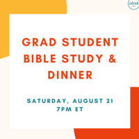 Grad Student Bible Study and Dinner