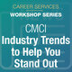 CMCI, APRD and Media Studies: Tailored Industry Trends to Help You Stand Out in the Job Market Workshop Series