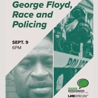 Critical Conversations: The Pandemic, One Year Later - George Floyd, Race and Policing
