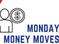 Monday Money Moves
