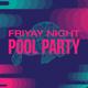 Buffs After Dark: FriYay Night Pool Party