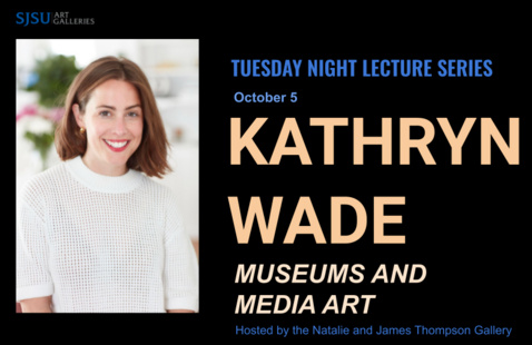 Kathryn Wade: Museums and Media Art
