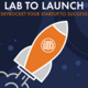 Lab to Launch Series