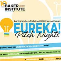 EUREKA! Pitch Night - Baker Institute