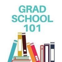Grad School 101 - Choosing a Graduate Program
