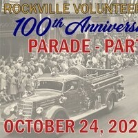 Rockville Volunteer Fire Department - 100th Anniversary Celebration Parade, Party & Muster