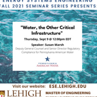 """Energy Systems Engineering Fall Seminar Series: """"Water, the Other Critical Infrastructure"""""""