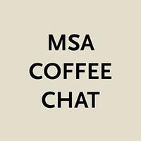 Virtual MSA Coffee Chat