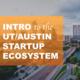 Intro to the UT/Austin Startup Ecosystem Presentation & Trade Show