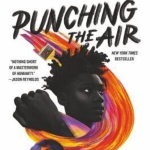 """Book cover of """"Punching the Air"""" by Ibi Zoboi and Yusef Salaam. Colorful swirl with an African-American person within the swirl and a hand in a fist."""