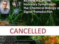 Cancelled Richard A. Cerione Honorary Symposium: The Chemical Biology of Signal Transduction